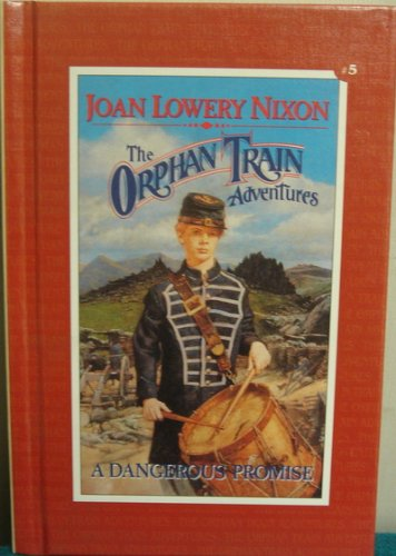 A Dangerous Promise (Orphan Train Adventures): Nixon, Joan Lowery