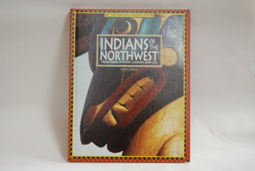 Indians of the Northwest: Traditions, History, Legends,: Petra Press, Lisa