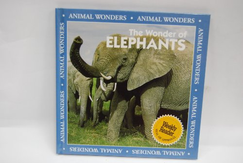 9780836827644: The Wonder of Elephants (Animal Wonders)