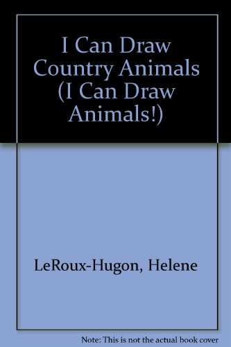 I Can Draw Country Animals (I Can: Helene LeRoux-Hugon
