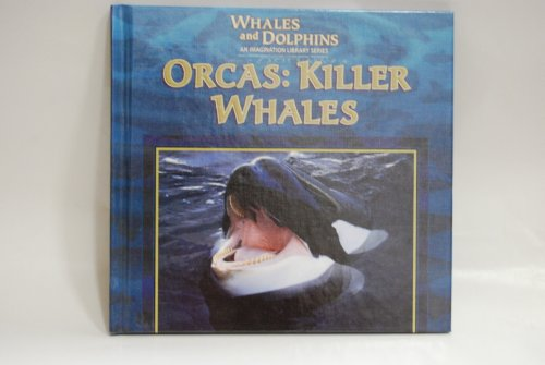 Orcas: Killer Whales (Whales and Dolphins): Gentle, Victor, Perry,