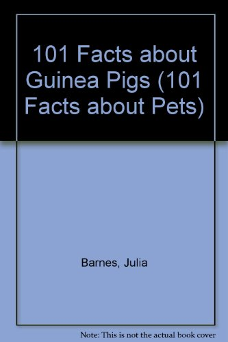 9780836828870: 101 Facts About Guinea Pigs (101 Facts About Pets)