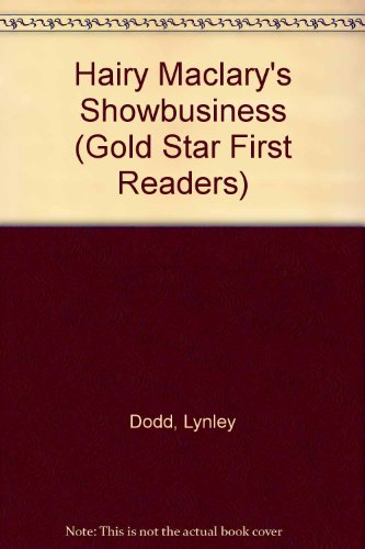 Hairy Maclary's Showbusiness (Gold Star First Readers): Dodd, Lynley
