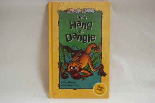 9780836829112: Let's Hang and Dangle (Animal Antics)