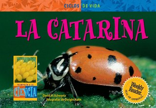 La Catarina (Ladybug) (Ciclos de Vida) (Spanish Edition): Schwartz, David M.