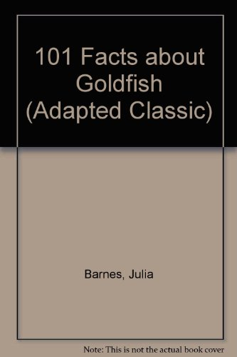 9780836830170: 101 Facts about Goldfish (Adapted Classic)