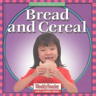 9780836830552: Bread and Cereal (Let's Read About Food)