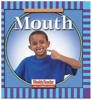 Mouth (Let's Read About Our Bodies) (0836830679) by Klingel, Cynthia Fitterer; Noyed, Robert B.; Andersen, Gregg