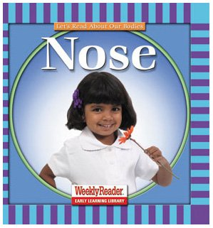 Nose (Let's Read About Our Bodies) (0836830687) by Klingel, Cynthia Fitterer; Noyed, Robert B.; Andersen, Gregg