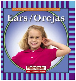 9780836830712: Ears/Orejas (Let's Read About Our Bodies) (English and Spanish Edition)