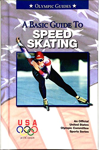 9780836831054: A Basic Guide to Speed Skating (Olympic Guides)
