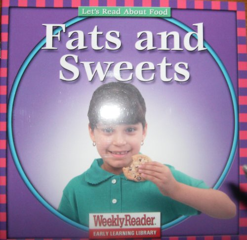 Fats and Sweets (Let's Read About Food) (9780836831450) by Cynthia Fitterer Klingel; Robert B. Noyed; Gregg Andersen