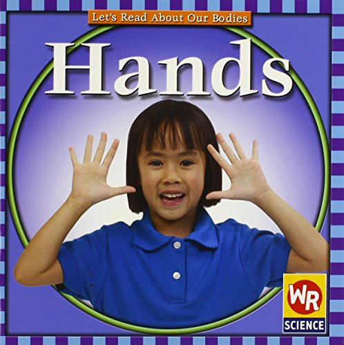 9780836831559: Hands (Let's Read About Our Bodies)