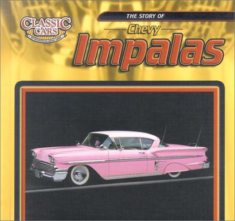 9780836831900: The Story of Chevy Impalas (Classic Cars: An Imagination Library Series)