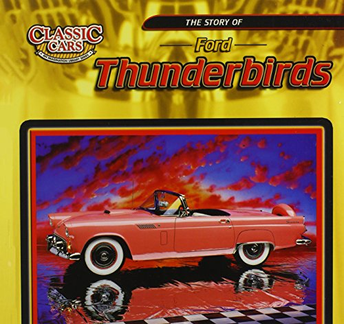 9780836831917: The Story of Ford Thunderbirds (Classic Cars: An Imagination Library Series)