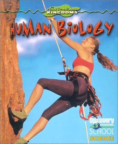 Human Biology (Discovery Channel School Science: Physical: Currie, Stephen, Franck,
