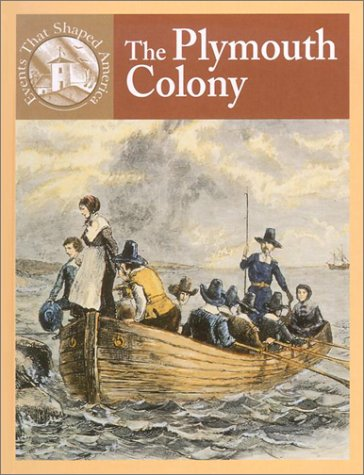 The Plymouth Colony (Events That Shaped America): Williams, Gianna Polacco, Riehecky, Janet, ...