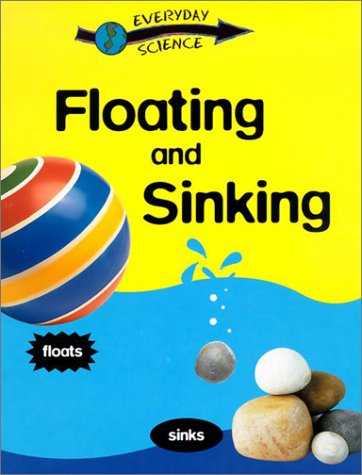 Floating and Sinking (Everyday Science (Gareth Stevens)): Riley, Peter D.