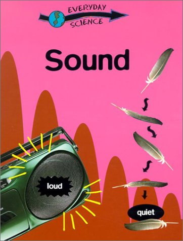 Sound (Everyday Science (Gareth Stevens)): Riley, Peter D.
