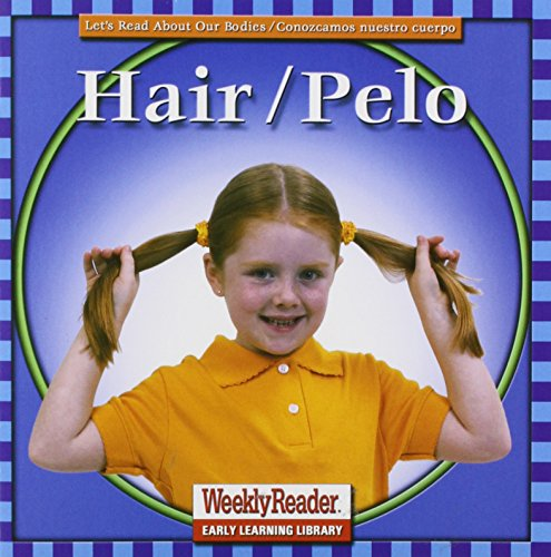 Hair/pelo (Let's Read about Our Bodies/Conozcamos Nuestro Cuerpo (Paperback)) (Spanish Edition) (0836833236) by Cynthia Fitterer Klingel; Robert B. Noyed