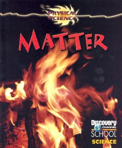 9780836833614: Matter (Discovery Channel School Science)