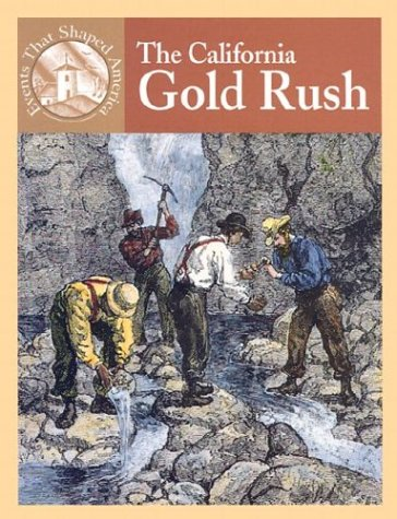 9780836833935: Library Book: The California Gold Rush (Events That Shaped America)