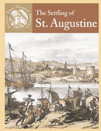 9780836833959: The Settling of St. Augustine (Events That Shaped America)