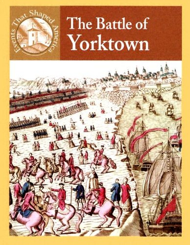 9780836834123: The Battle Of Yorktown (Events That Shaped America)