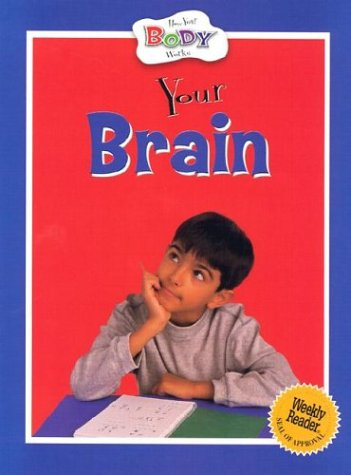 9780836836325: Your Brain (How Your Body Works)
