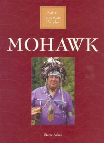 9780836836653: Mohawk (Native American Peoples)