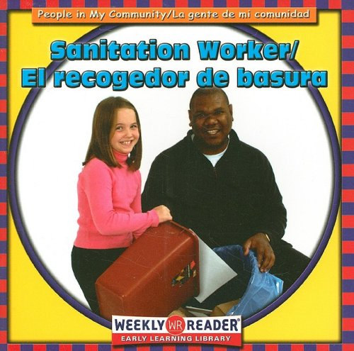 Sanitation Worker/El Recogedor de Basura (People in My Community) (English and Spanish Edition) (083683688X) by JoAnn Early Macken; Gregg Andersen