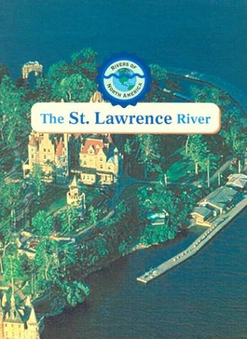 9780836837629: The St. Lawrence River (Rivers of North America)