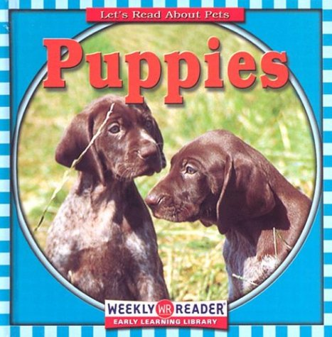 9780836838015: Puppies (Let's Read about Pets)