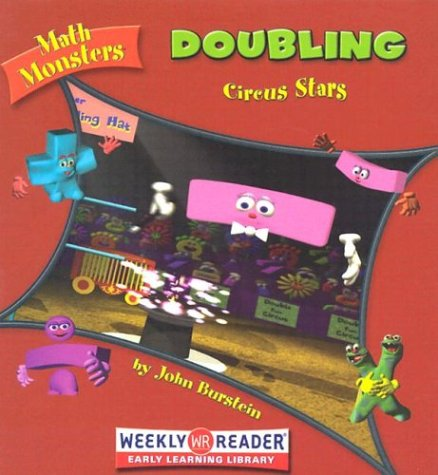 Doubling: Circus Stars (Math Monsters) (0836838076) by John Burstein