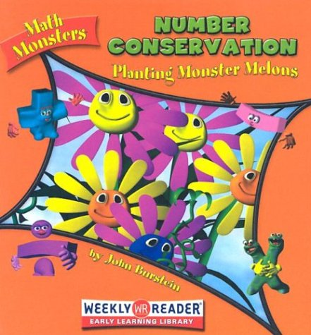 Number Conservation: Planting Monster Melons (Math Monsters): John Burstein