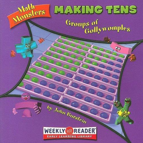 Making Tens: Groups of Gollywomples (Math Monsters): Burstein, John