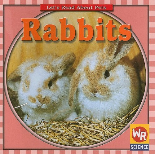 9780836838497: Rabbits (Let's Read about Pets)