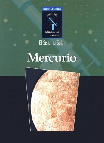 9780836838572: Mercurio / Mercury (Isaac Asimov Biblioteca Del Universo Del Siglo Xxi/Isaac Asimov's 21st Century Library of the Universe) (Spanish Edition)