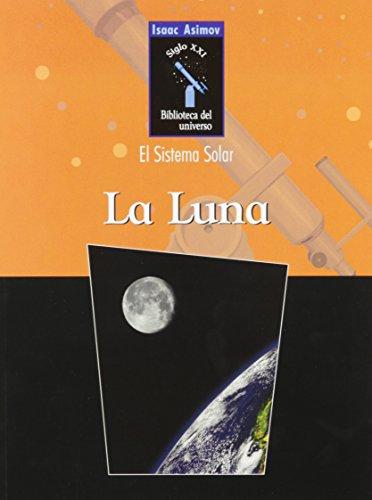 9780836838688: LA Luna / Moon (Isaac Asimov Biblioteca Del Universo Del Siglo Xxi.  El Sistema Solar)