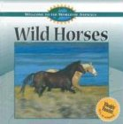 Wild Horses (Welcome to the World of Animals) (0836840267) by Diane Swanson