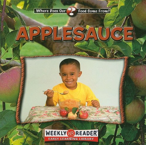 9780836840711: Applesauce (Where Does Our Food Come From?)