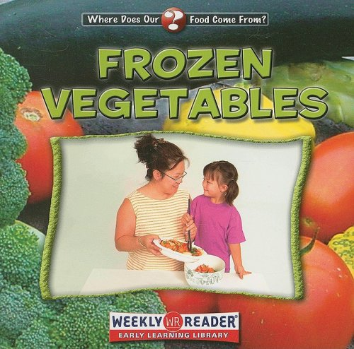 9780836840735: Library Book: Frozen Vegetables (Where Does Our Food Come from?)