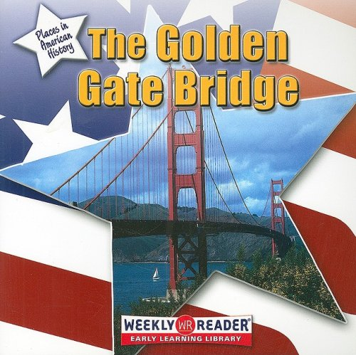 9780836841473: The Golden Gate Bridge (Places in American History (Gareth Stevens Paperback))