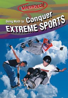 9780836842104: Using Math To Conquer Extreme Sports (MATHWORKS)