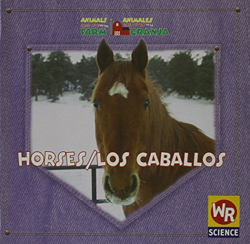 9780836842951: Horses / Los Caballos: That Live On The Farm = Animales Que Viven En La Granja (Animals That Live on the Farm / Animales Que Viven En La Granja) (English and Spanish Edition)