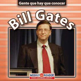 Bill Gates (Gente que hay que conocer) (Spanish Edition): Jonatha A. Brown