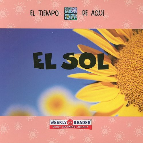 9780836843705: El Sol = Sunshine (Weather Around You)