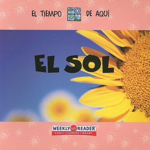 9780836843705: EL SOL /SUNSHINE: El Tiempo de Aqui (Weather Around You) (Spanish Edition)