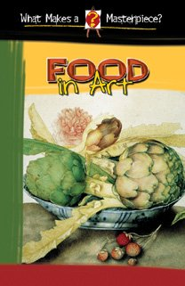9780836843804: Food in Art (What Makes a Masterpiece?)
