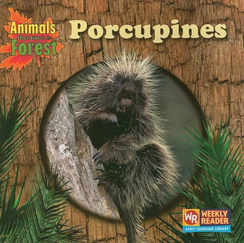Porcupines (Animals That Live in the Forest): JoAnn Early Macken